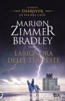 La signora delle tempeste. La saga di Darkover. Le età del caos - Zimmer Bradley Marion