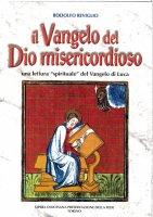 Il Vangelo del Dio misericordioso - Rodolfo Reviglio