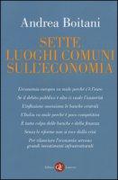 Sette luoghi comuni sull'economia - Boitani Andrea