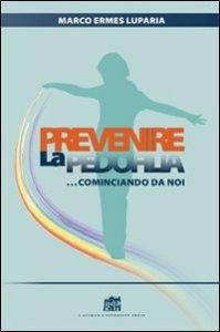 Copertina di 'Prevenire la pedofilia... cominciando da noi'