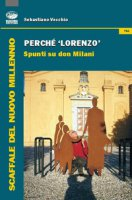 Perché Lorenzo. Spunti su Don Milani - Vecchio Sebastiano