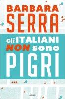 Gli italiani non sono pigri - Barbara Serra
