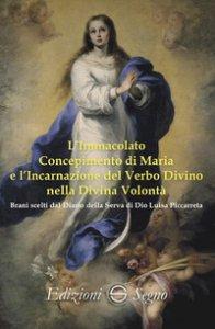 Copertina di 'L' immacolato concepimento di Maria e l'Incarnazione del Verbo Divino nella Divina Volontà'