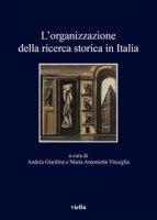 L' organizzazione della ricerca storica in Italia