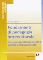 Fondamenti di pedagogia interculturale - Francesco Bossio
