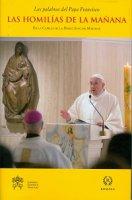 Las homil�as de la ma�ana. En la Capilla de la Domus Sanctae Marthae. Volumen 3 - Francesco (Jorge Mario Bergoglio)