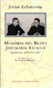 Copertina di 'Memoria del beato Josemaria Escriva fondatore dell'Opus Dei'