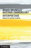 Interpretare - Mario Brunello, Gustavo Zagrebelsky