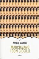 Marciavano i Don Ciccilli - Camarca Antonio