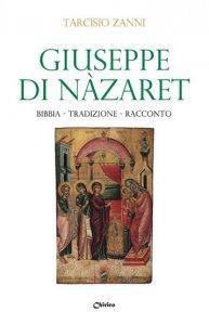 Copertina di 'Giuseppe di Nazaret. Bibbia, tradizione, racconto'