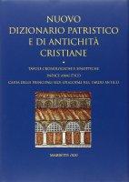 Nuovo dizionario patristico e di antichità - AA. VV.
