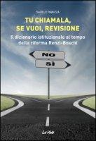 Tu chiamala, se vuoi, revisione. Il dizionario istituzionale al tempo della riforma Renzi-Boschi - Panizza Saulle