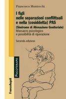 I figli nelle separazioni conflittuali e nella (cosiddetta) PAS (Sindrome di alienazione genitoriale). Massacro psicologico e possibilità di riparazione