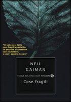 Cose fragili - Gaiman Neil