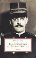 L' antisemitismo e l'Affaire Dreyfus - Lazare Bernard