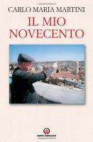 Il mio Novecento - Martini Carlo M.