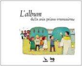 L' album della mia prima comunione - Pellissier Caroline, Aladdjidi Virginie, Corbasson Dominique