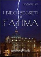 I dieci segreti di Fatima - Nicol� Felice