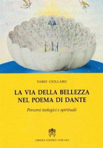 Copertina di 'La via della bellezza nel poema di Dante'