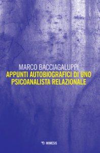 Copertina di 'Appunti autobiografici di uno psicoanalista relazionale'