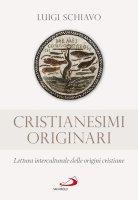 Cristianesimi originari - Luigi Schiavo