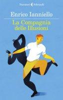 La compagnia delle illusioni - Ianniello Enrico