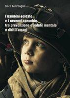 I bambini soldato e i neuroni specchio tra prevenzione e salute mentale e diritti umani - Mazzaglia Sara