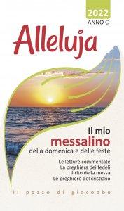 Copertina di 'Alleluja. Il mio messalino della domenica e delle feste. Anno C. 2022'
