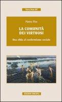 La comunità dei virtuosi. Una sfida al conformismo sociale - Piro Pietro