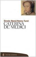 Caterina de' Medici - Nemi Orsola, Furst Henry