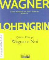 Lohengrin - Wagner Otto, Quirino Principe