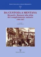 Da Custoza a Mentana. Ricasoli e Rattazzi alla sfida del completamento unitario (1866-1867). Atti del Convegno di studi (Firenze, 10-11 novembre 2016)