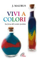 Vivi a colori - Maurus Joseph