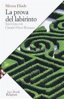 La prova del labirinto - Eliade Mircea