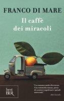 Il caffè dei miracoli - Di Mare Franco