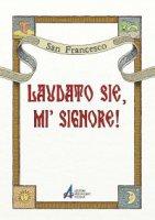 Laudato sie, mi' Signore! - San Francesco