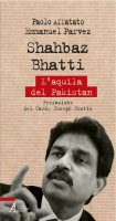 Shahbaz Bhatti - Paolo Affatato, Emmanuel Parvez