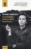 La ragazza con la Leica - Helena Janeczek