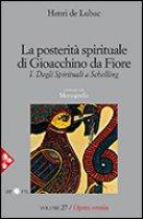 La posterità spirituale di Gioacchino da Fiore. Volume 1 - Henri de Lubac