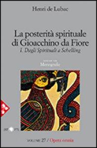 Copertina di 'La posterità spirituale di Gioacchino da Fiore. Volume 1'