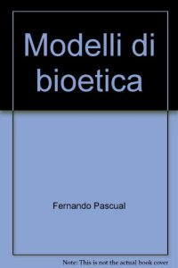 Copertina di 'Modelli di bioetica'