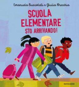 Copertina di 'Scuola elementare sto arrivando! Ediz. a colori'