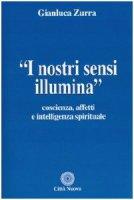 I nostri sensi illumina - Zurra Gianluca