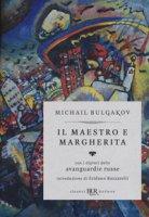 Il Il Maestro e Margherita. Con i dipinti delle avanguardie russe. Ediz. deluxe - Bulgakov Michail