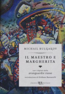 Copertina di 'Il Il Maestro e Margherita. Con i dipinti delle avanguardie russe. Ediz. deluxe'