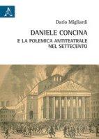 Daniele Concina e la polemica antiteatrale nel Settecento - Migliardi Dario