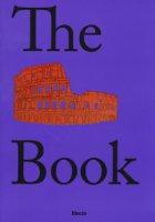 The Colosseum book. Catalogo della mostra (Roma, 8 marzo 2017-7 gennaio 2018). Ediz. inglese - Giustozzi Nunzio