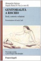Genitorialità a rischio. Ruoli, contesti e relazioni - Di Vita Angela M.,  Salerno Alessandra