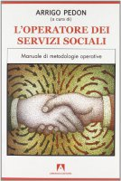 L' operatore dei servizi sociali. Manuale di metodologie operative. Per le Scuole superiori