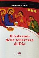 Il balsamo della tenerezza di Dio - Arcidiocesi di Milano
